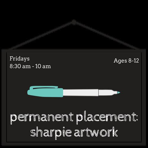 Permanent Placement: Sharpie Artwork