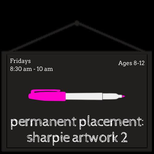Permanent Placement: Sharpie Artwork 2