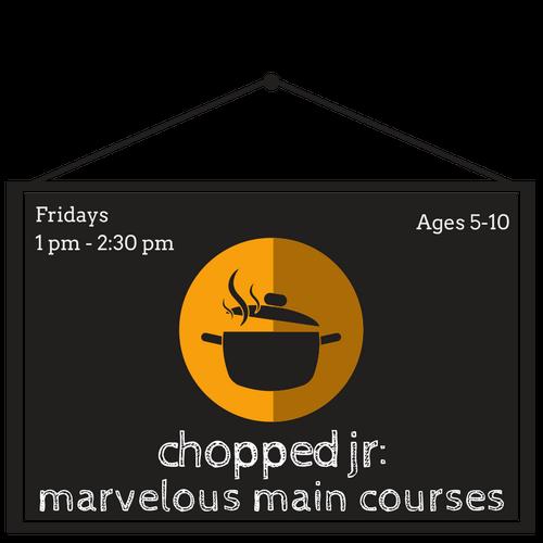 Chopped Jr: Main Courses