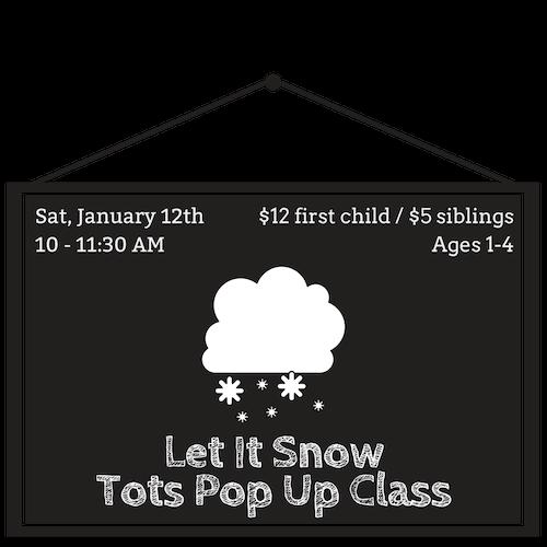 Let It Snow Tots Up Class