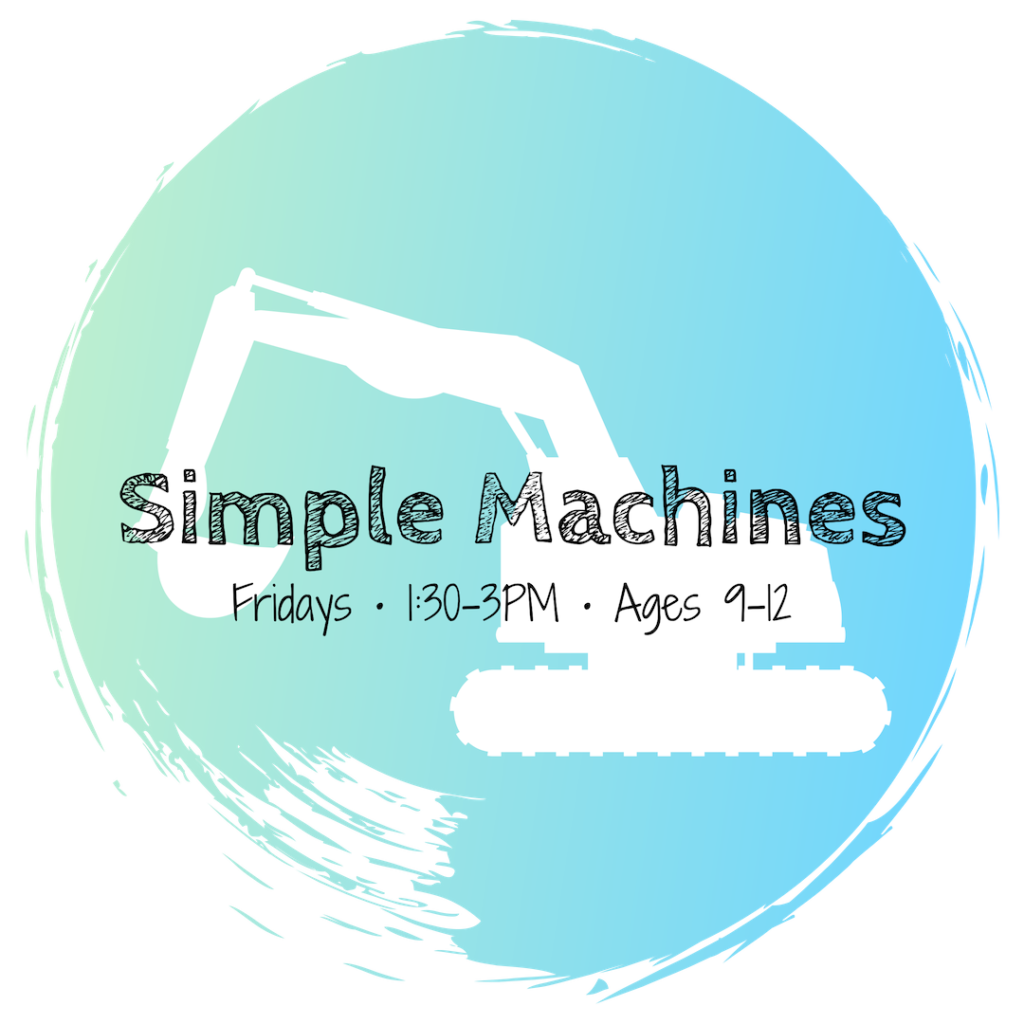 Simple Machines • Ages 9-12